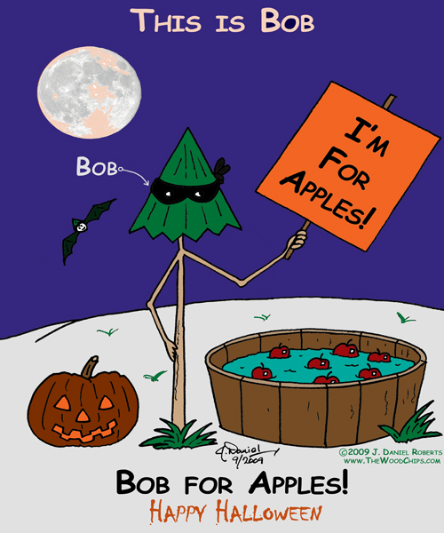 Bob is holding a sign saying he is for apples. The caption reads Bob for Apples, Happy Halloween