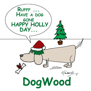 DogWood is wishing everyone Rufff and Happy Holly Days
