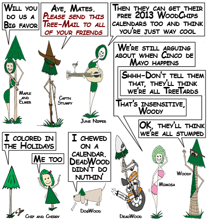 Free 2013 Calendars from the WoodChips catoon characters Maple and Elmer, Captn Stumpy, June Nipper and more