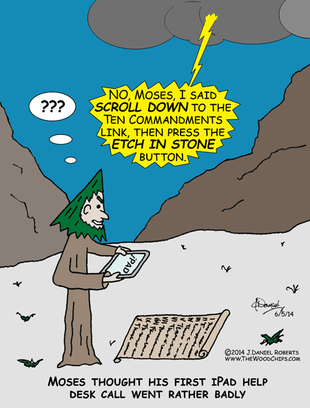 What would happen if Moses had an iPad?