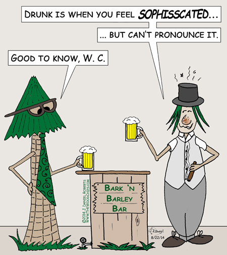 You know you are drunk when... W. C. Tree explains to Woody how you know you are drunk.